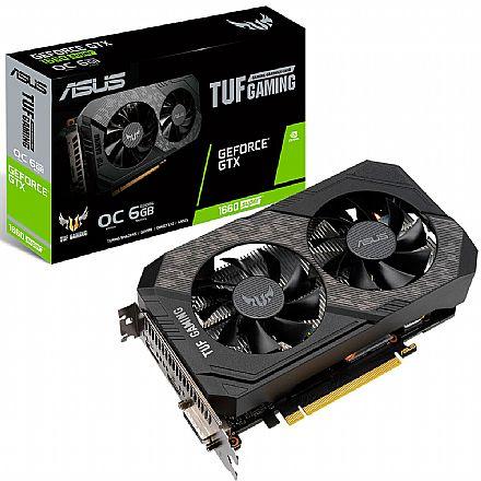 GeForce GTX 1660 Super 6GB GDDR6 192bits - Asus TUF-GTX1660S-O6G-GAMING